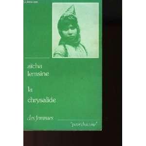 La chrysalide (Chroniques algeriennes): Aïcha Lemsine: Books