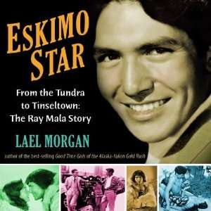 to Tinseltown the Ray Mala Story (9781935347125) Lael Morgan Books