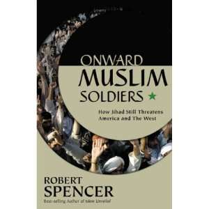 Onward Muslim Soldiers: How Jihad Still Threatens America