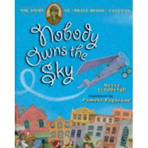 Nobody Owns the Sky (9780744540215): Reeve Lindbergh, P