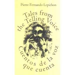 Voice Cuentos de la Voz que Cuenta: Pierre Fernando Lepichon: Books