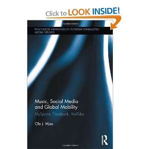 : Music, Social Media and Global Mobility: MySpace, Facebook, YouTube