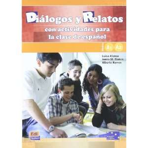 relatos/ Dialogues and Stories: Con actividades para la clase de