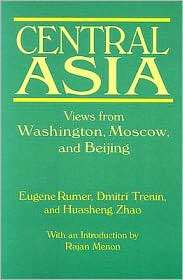 Central Asia Views from Washington, Moscow, and Beijing, (0765619954