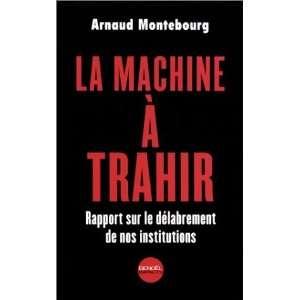 sur le délabrement de nos institutions Arnaud Montebourg Books