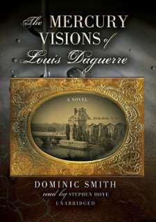 Visions of Louis Daguerre by Dominic Smith, Blackstone Audio, Inc
