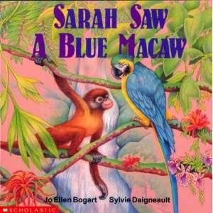 Sarah Saw a Blue Macaw (9780590730761): Jo Ellen Bogart: Books