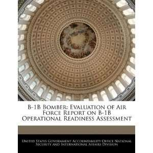 B 1B Bomber: Evaluation of Air Force Report on B 1B