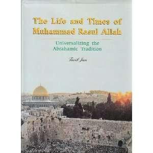 times of Muhammad Rasul Allah Universalizing the Abrahamic tradition