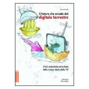 Il futuro che accade del digitale terrestre. Virtù