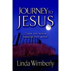 Journey to Jesus (9781581691924): Linda Wimberly: Books