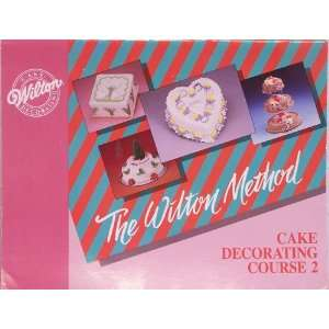 Wilton Method Cake Decorating Course 2 W: Wilton: Books