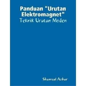 Panduan Urutan Elektromagnet (9789834226329): Shamsul