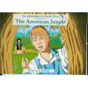 The American Jungle The Adventures of Charlie Pierce
