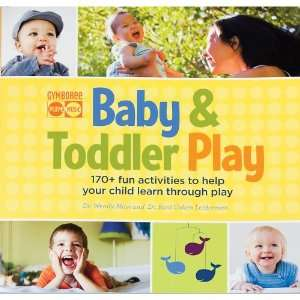 Gymboree Baby & Toddler Play Activities Book: Toys & Games