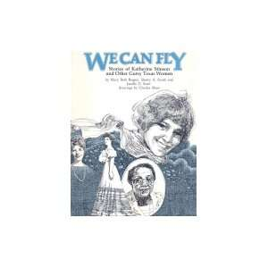 We Can Fly: Stories of Katherine Stinson and Other Gutsy
