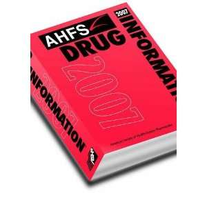 Ahfs Drug Information 2007 (9781585281619): Ashp: Books