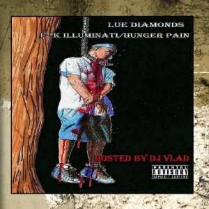 F**K Illuminati/Hunger Pain Mixtape (Hosted By DJ Vlad