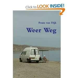 Weer Weg (Dutch Edition) (9781471095290) Frans Van Dijk