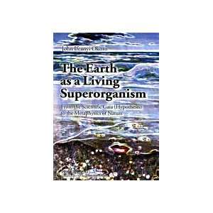 Earth As A Living Superorganism: From The Scientific Gaia (hypothesis