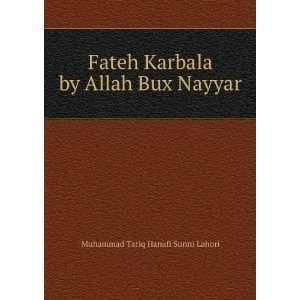 Fateh Karbala by Allah Bux Nayyar Muhammad Tariq Hanafi
