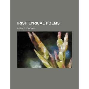 Irish lyrical poems (9781236108739) Rossa Odonovan Books