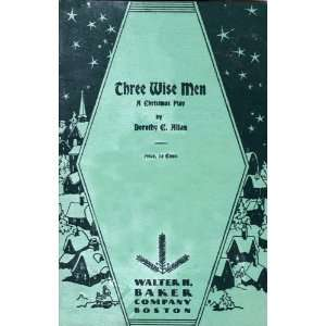 Three wise men,: A Christmas play,: Dorothy C Allan: Books