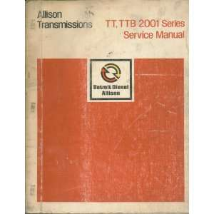 Allison Transmissions TT, TTB, 2001 Series Service Manual