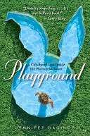Playground A Childhood Lost Inside the Playboy Mansion by Jennifer