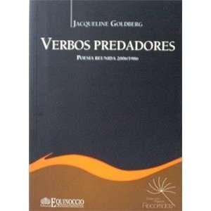 Verbos predadores. Poesia reunida 2006/1986 (Coleccion