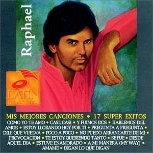 Mis Mejores Canciones 17 Super Exitos Raphael Music
