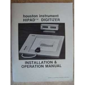 Houston Instrument Hipad Digitizer   Installation & Operation Manual
