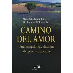 Camino del amor (9789870901952) Maria guadalupe Buttera Books
