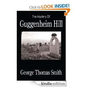 The Mystery Of Guggenheim Hill: George Thomas Smith: