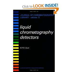 LIQUID CHROMATOGRAPHY DETECTORS, Volume 11 (Journal of Chromatography