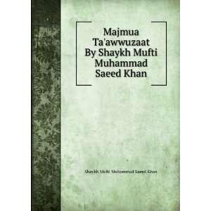 Mufti Muhammad Saeed Khan: Shaykh Mufti Muhammad Saeed Khan: Books