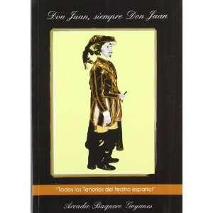 Don Juan, Siempre Don Juan. Todos Los Tenorios Del Teatro