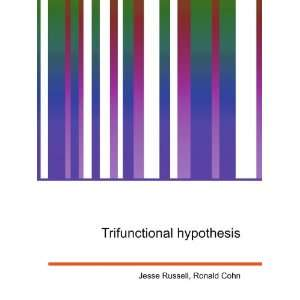 Trifunctional hypothesis: Ronald Cohn Jesse Russell: Books