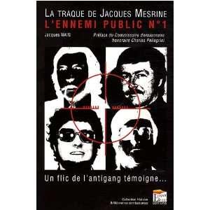 La Traque de lEnnemi Public N?1, Jacques Mesrine. un Flic