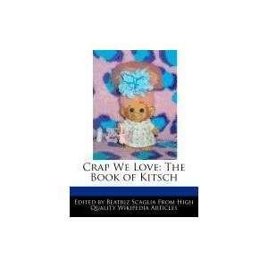 We Love The Book of Kitsch (9781241592417) Beatriz Scaglia Books