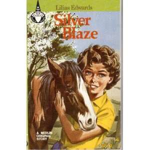 Silver Blaze: Lilias Edwards: Books