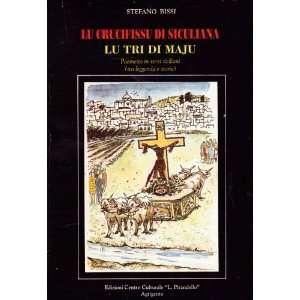 Lu Crucifissu Di Siculiana (Lu Tri Di Maju) Stefano Bissi Books