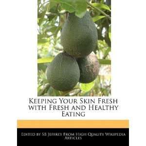 Fresh with Fresh and Healthy Eating (9781241613808) SB Jeffrey Books