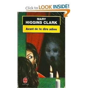 Avant de te Dire Adieu (9782253172109): Clark Mary Higgins: Books