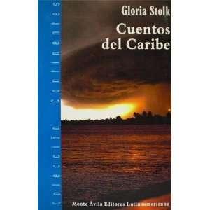Caribe (Coleccion Continentes) (9789800114230) Gloria Stolk Books