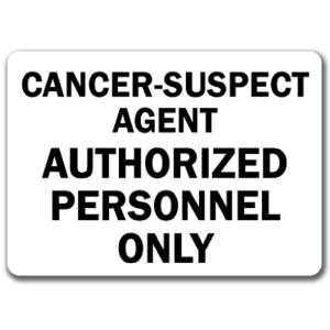 Suspect Agent Authorized Personnel Only   10 x 14 OSHA Safety Sign