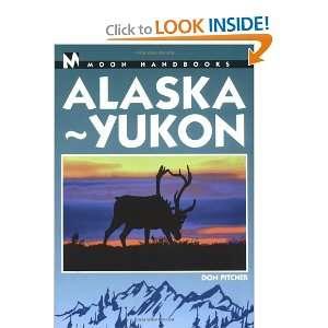 Moon Handbooks Alaska Yukon 7 Ed (9781566912693) Don Pitcher Books
