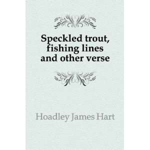 Speckled trout, fishing lines and other verse: Hoadley