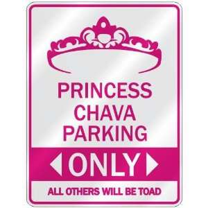 PRINCESS CHAVA PARKING ONLY  PARKING SIGN: Home