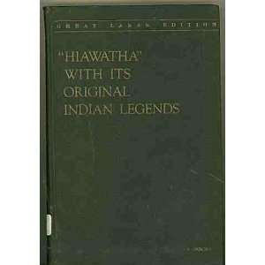 Hiawatha With Its Original Indian Legends compiled